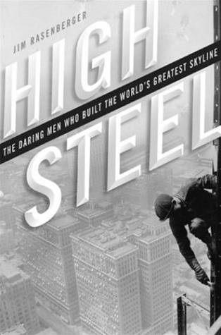High Steel By: Jim Rasenberger