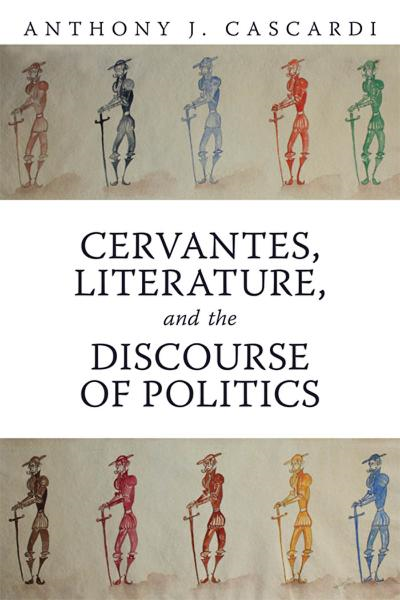 Cervantes, Literature and the Discourse of Politics