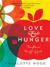 Love And Hunger: Thoughts On The Gift Of Food: