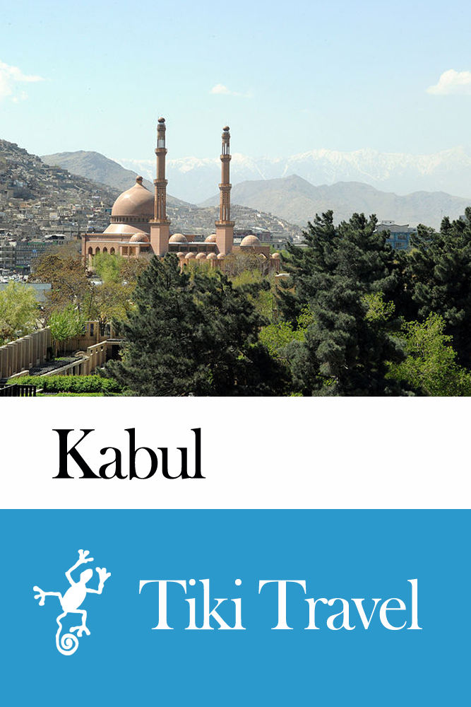 Kabul (Afghanistan) Travel Guide - Tiki Travel