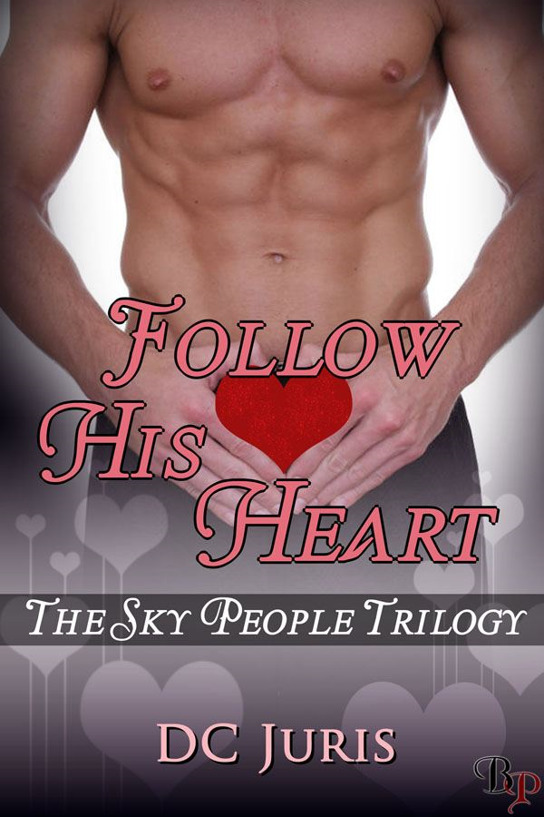 Follow His Heart: The Sky People Trilogy, Book 3