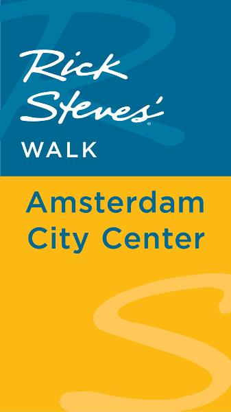 Rick Steves' Walk: Amsterdam City Center