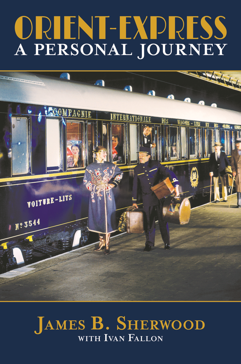 Orient Express By: Ivan Fallon,James B. Sherwood