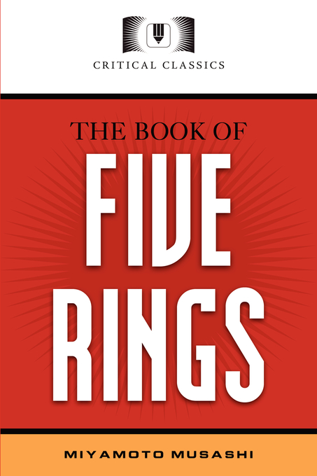 The Book of Five Rings: Critical Classics By: Michael Ashley