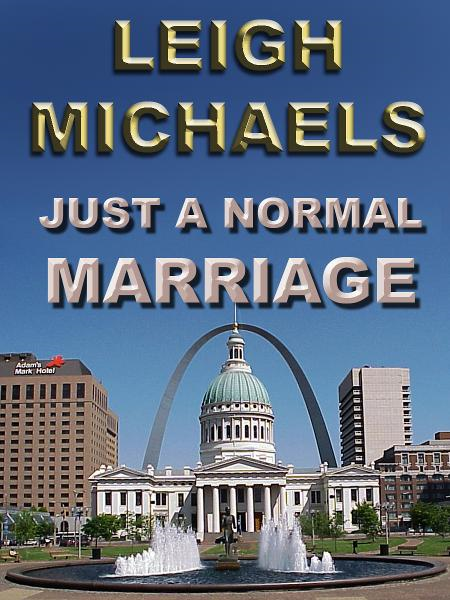 Just a Normal Marriage By: Leigh Michaels