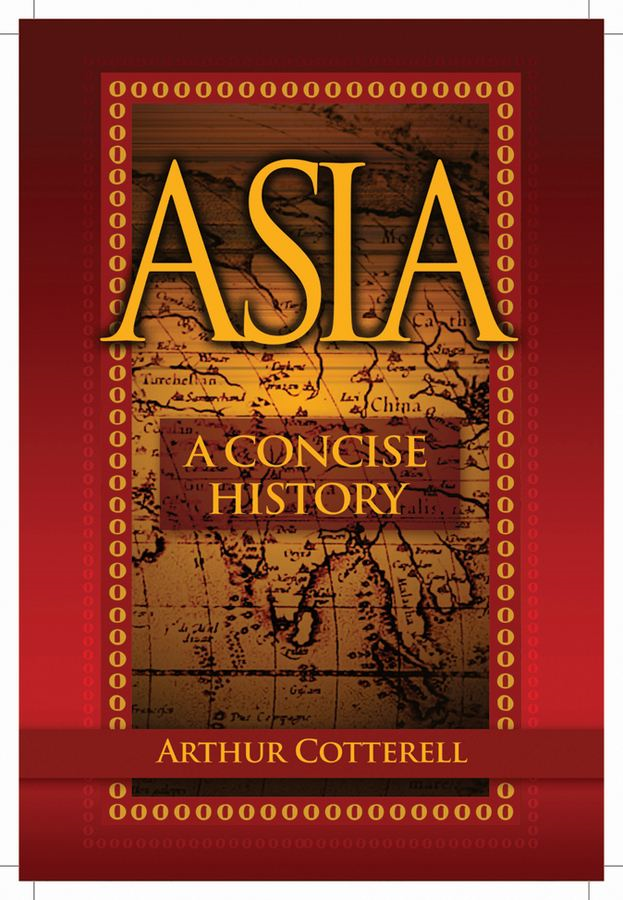 Asia By: Arthur Cotterell