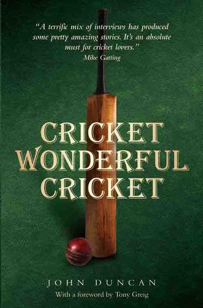 Cricket Wonderful Cricket By: John Duncan