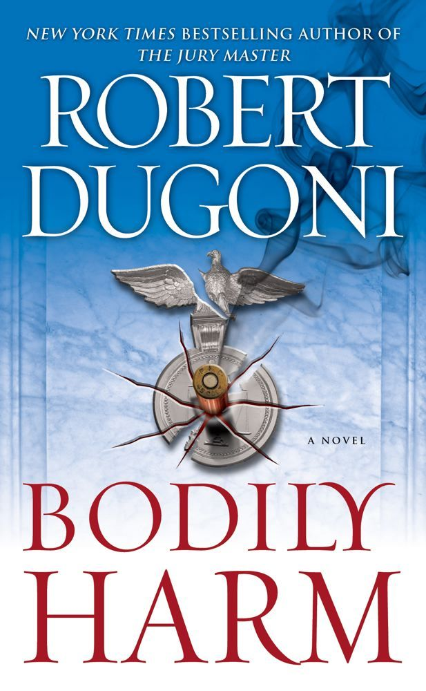 Bodily Harm By: Robert Dugoni