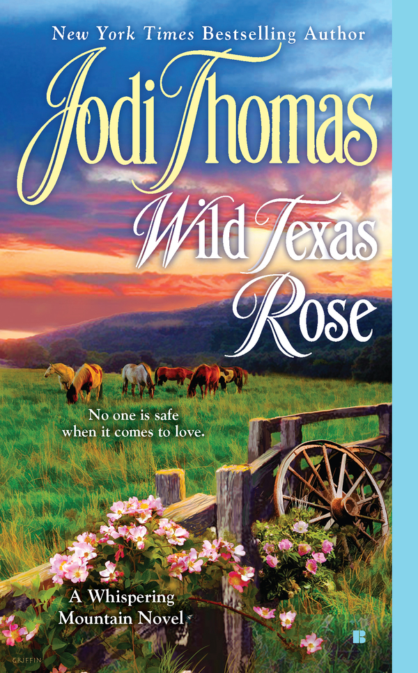 Wild Texas Rose By: Jodi Thomas