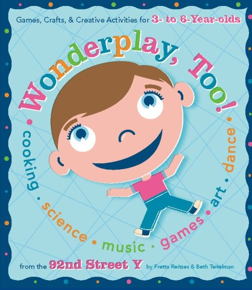 Wonderplay, Too: Games, Crafts, & Creative Activities for 3- to 6-year Olds