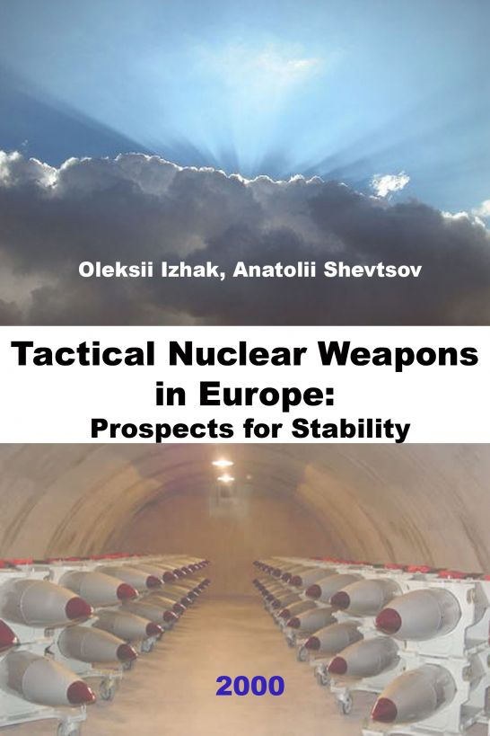 Tactical Nuclear Weapons in Europe: Prospects for Stability By: Oleksii Izhak