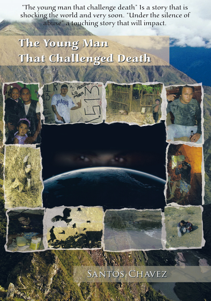 The Young Man That Challenged Death By: Santos Chavez