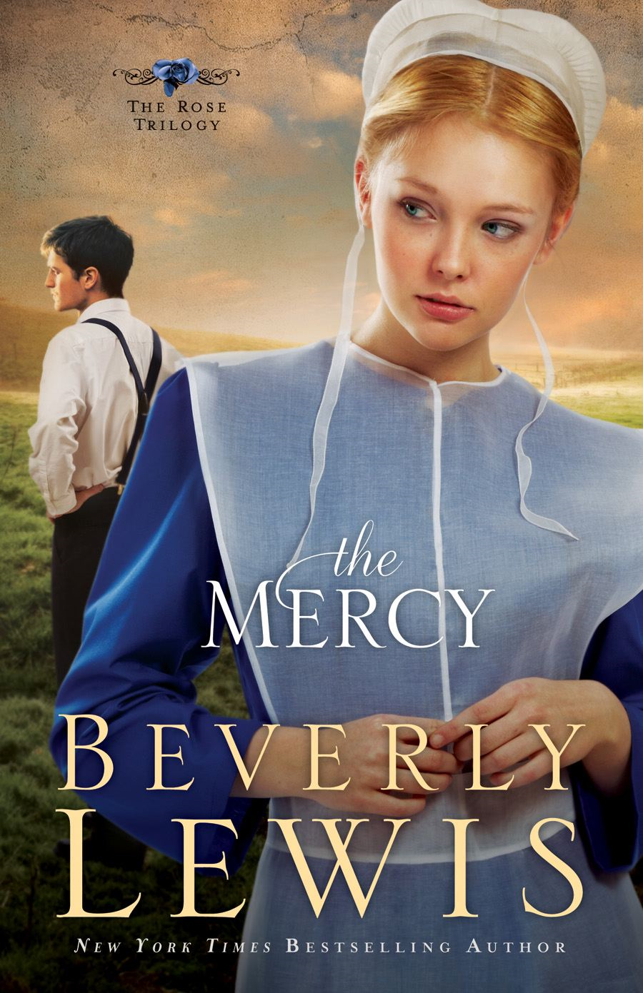 Mercy, The (The Rose Trilogy Book #3) By: Beverly Lewis