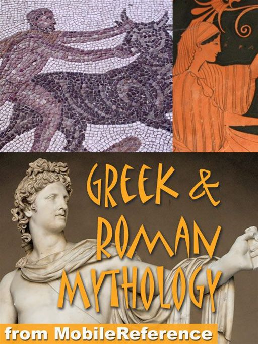 Greek And Roman Mythology: History, Art, Reference. Heracles, Zeus, Jupiter, Juno, Apollo, Venus, Cyclops, Titans.  (Mobi Reference)