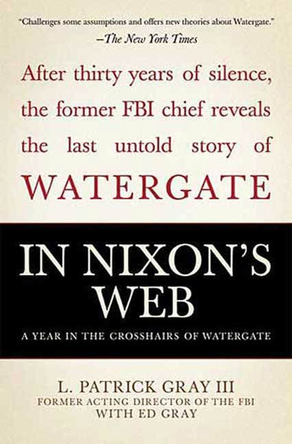 In Nixon's Web By: Ed Gray,L. Patrick Gray