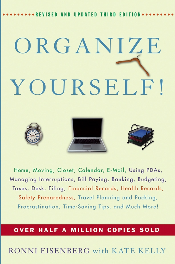 Organize Yourself! By: Kate Kelly,Ronni Eisenberg