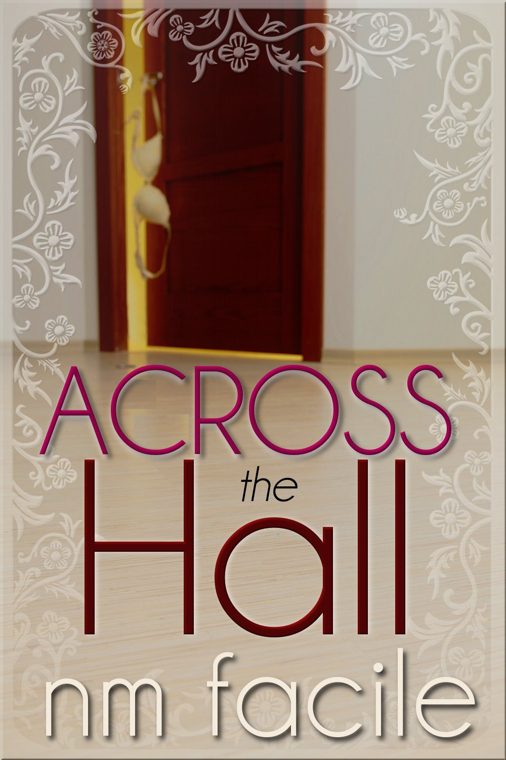 Across The Hall By: NM Facile