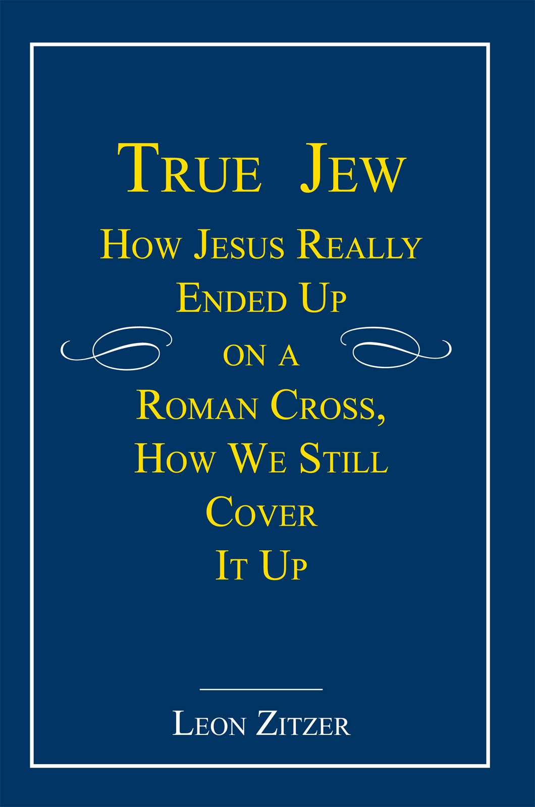 True Jew By: Leon Zitzer