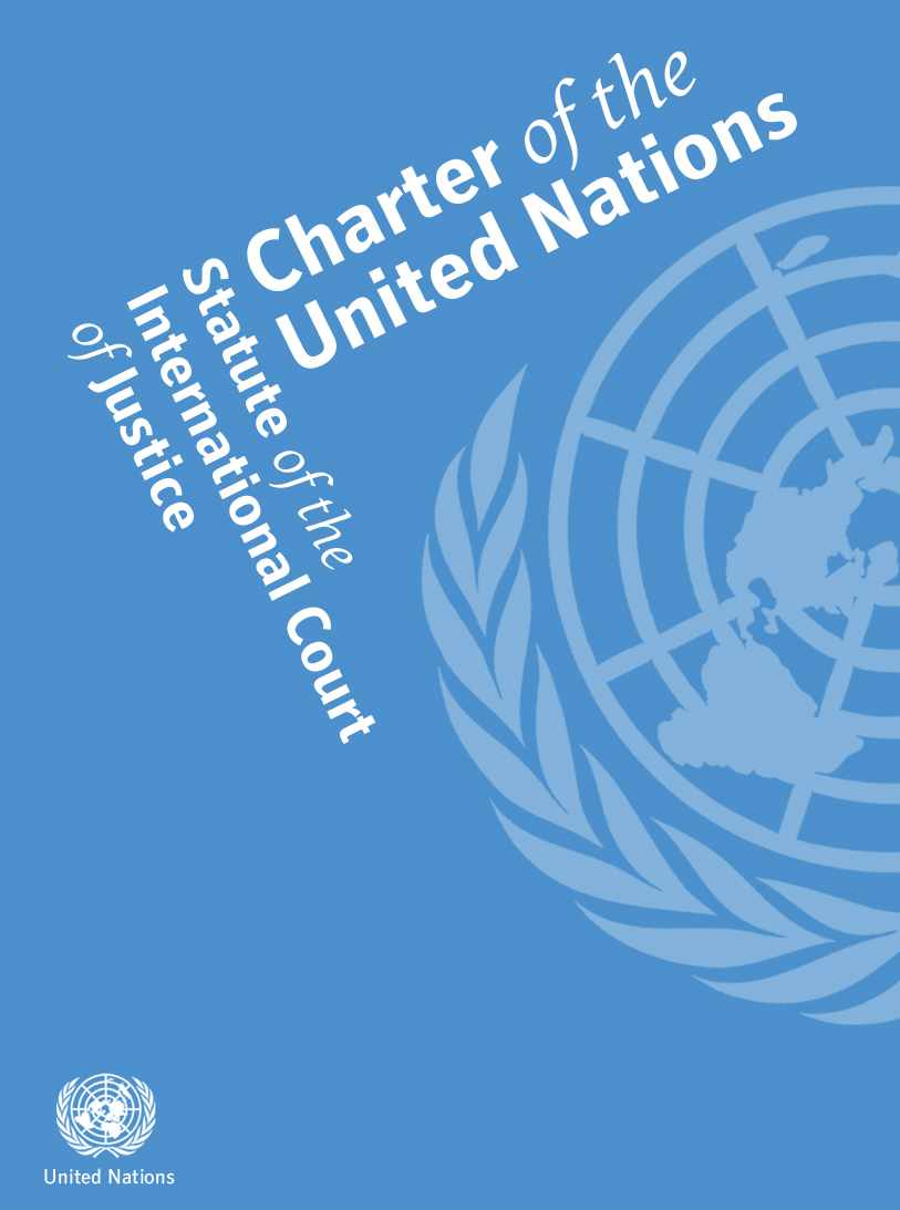 Charter of the United Nations and Statute of the International Court of Justice By: United Nations