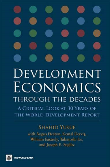 Development Economics Through The Decades: A Critical Look At Thirty Years Of The World Development Report