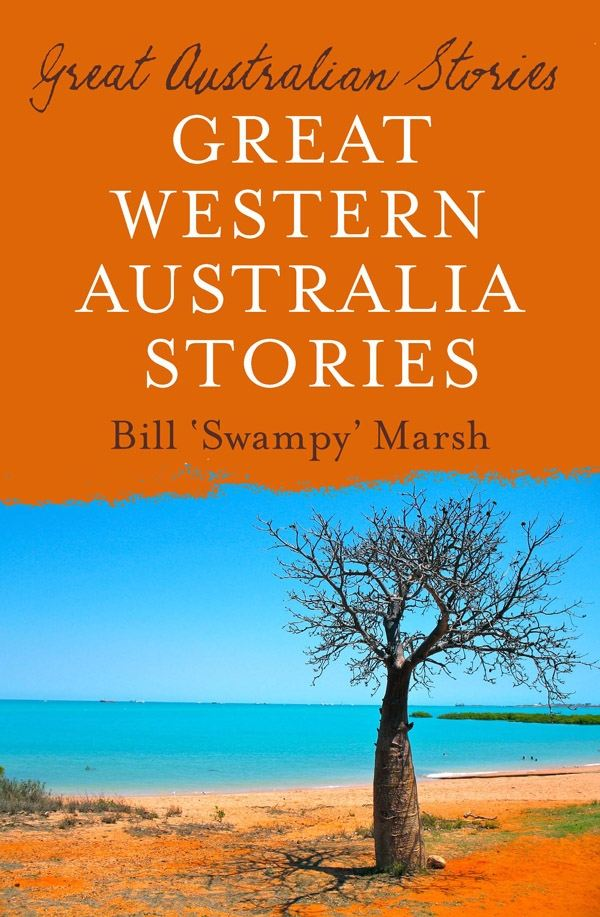 Great West Australia Stories By: Bill Marsh