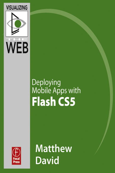 Flash Mobile: Deploying Mobile Apps with Flash CS5