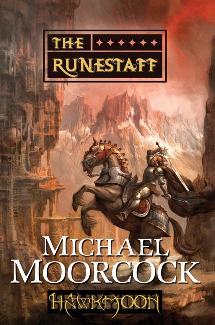 Hawkmoon: The Runestaff By: Michael Moorcock