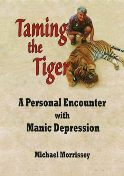 Taming the Tiger: A personal encounter with manic depression
