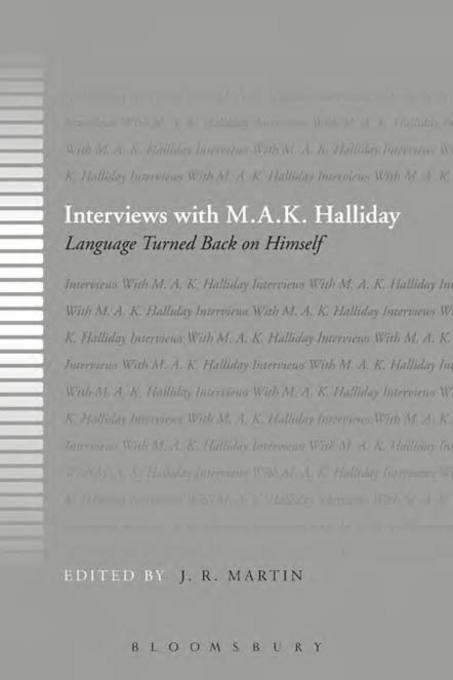 J. R.  Martin - Interviews with M.A.K. Halliday: Language Turned Back on Himself