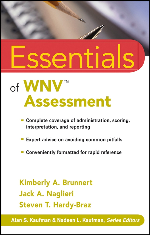 Essentials of WNV Assessment By: Jack A. Naglieri,Kimberly A. Brunnert,Steven T. Hardy-Braz