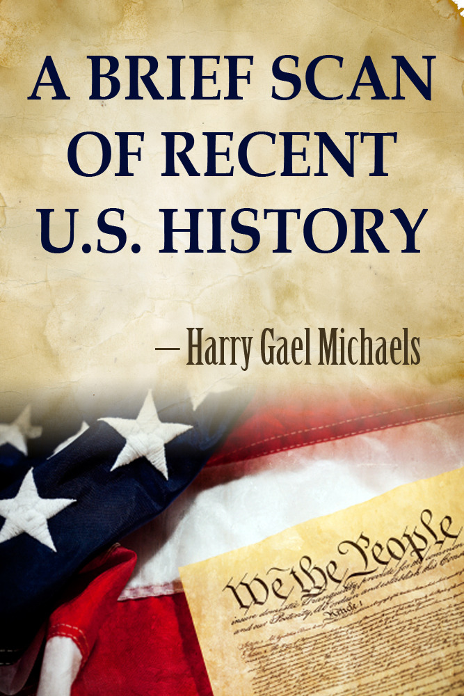 A Brief Scan of Recent U.S. History