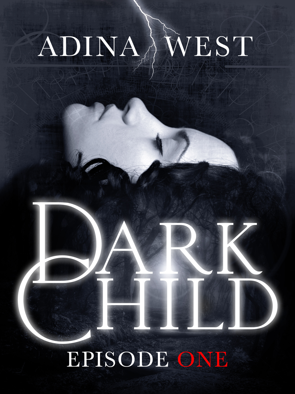 Dark Child: Episode 1 By: Adina West