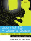 Joomla! 1.5: A User's Guide: Building a Successful Joomla! Powered Website By: Barrie M. North