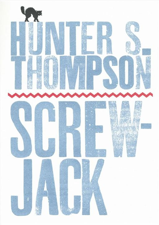 Screwjack By: Hunter S. Thompson