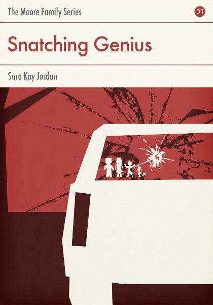 Snatching Genius: Book 1: The Moore Family Series