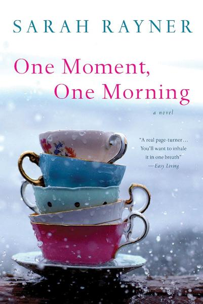 One Moment, One Morning By: Sarah Rayner