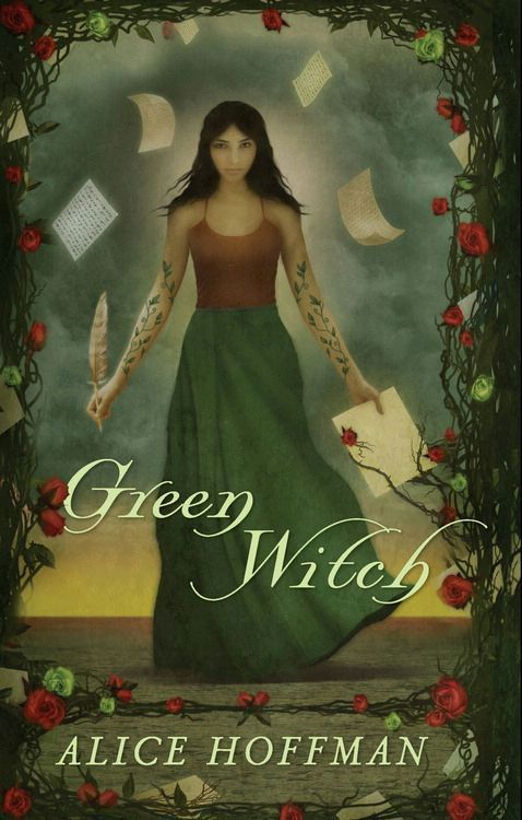 Green Witch By: Alice Hoffman
