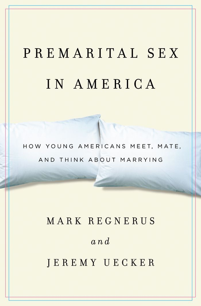 Premarital Sex In America : How Young Americans Meet, Mate, And Think About Marrying