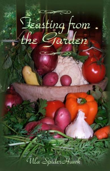 Feasting from the Garden By: Vila SpiderHawk