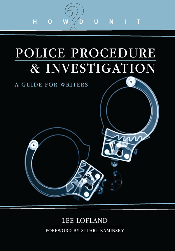 Howdunit Book of Police Procedure and Investigation By: Lee Lofland