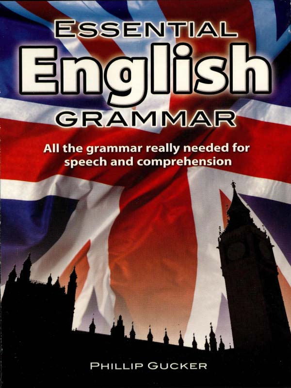 Essential English Grammar By: Philip Gucker