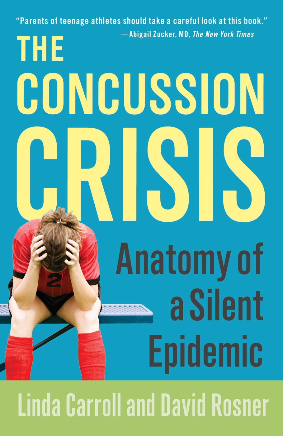 The Concussion Crisis By: David Rosner,Linda Carroll