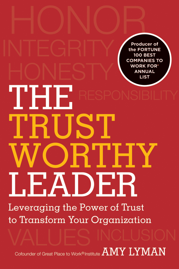 The Trustworthy Leader By: Amy Lyman,Hal Adler