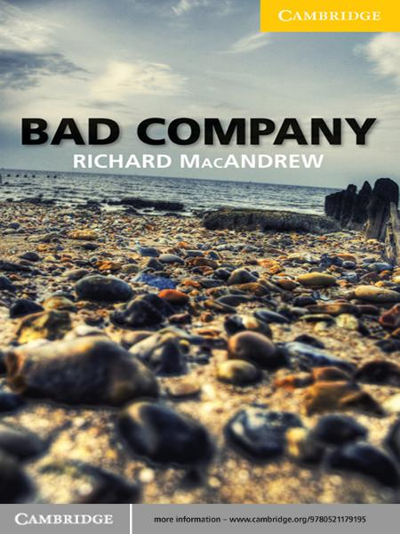 Bad Company Level 2 Elementary/Lower-intermediate By: Richard MacAndrew