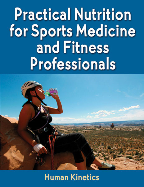 Practical Nutrition for Sports Medicine and Fitness Professionals