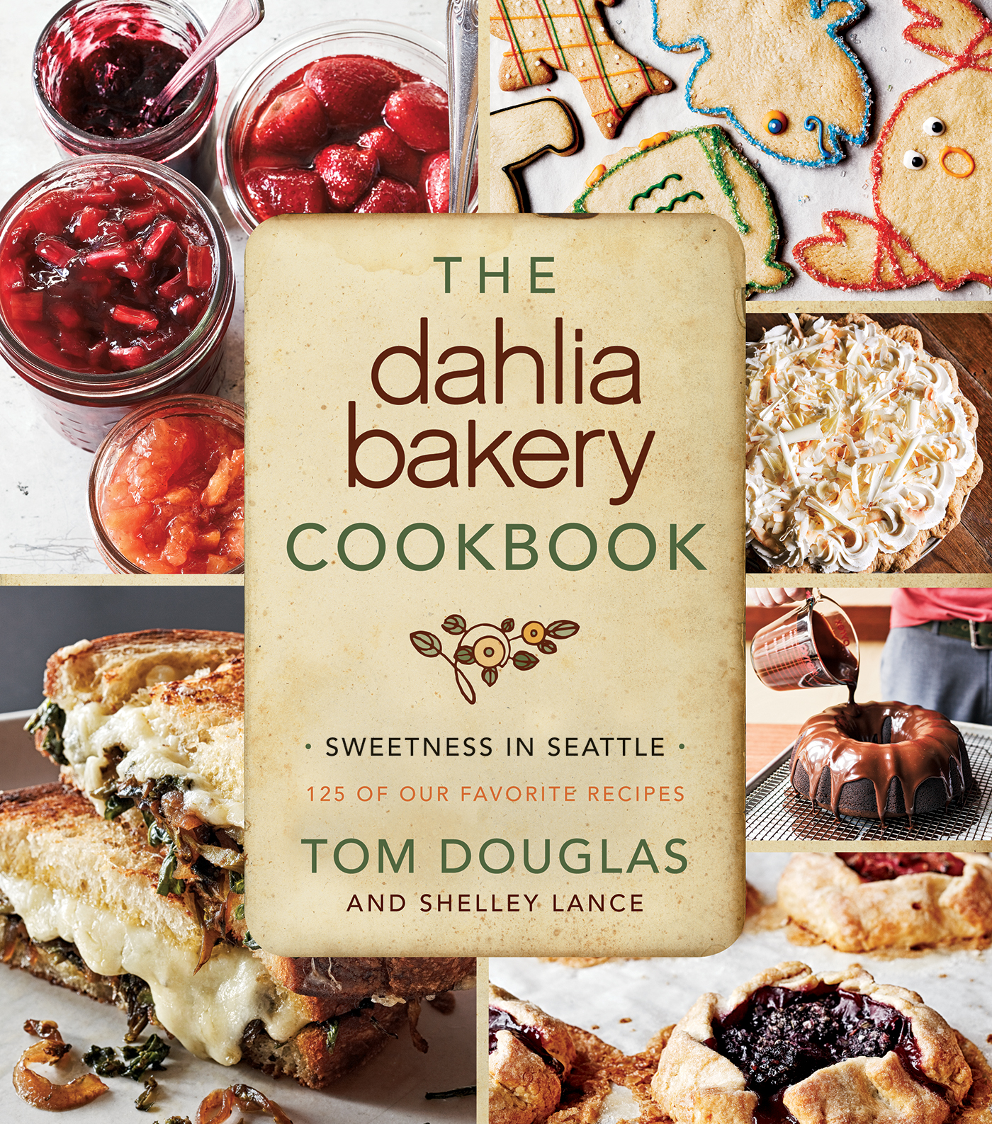 The Dahlia Bakery Cookbook By: Tom Douglas