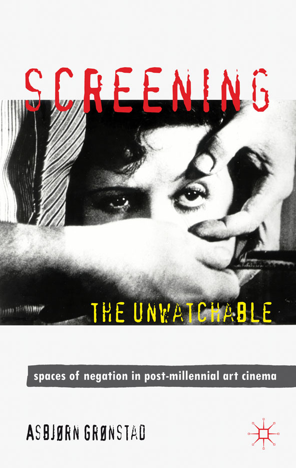 Screening the Unwatchable Spaces of Negation in Post-Millennial Art Cinema