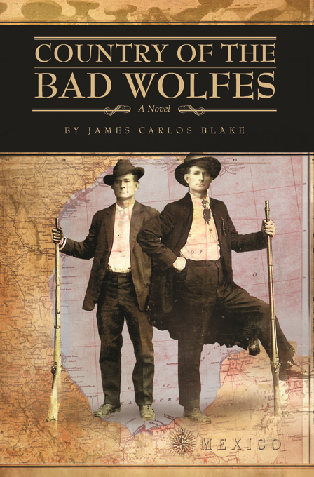 Country of the Bad Wolfes By: James Carlos Blake