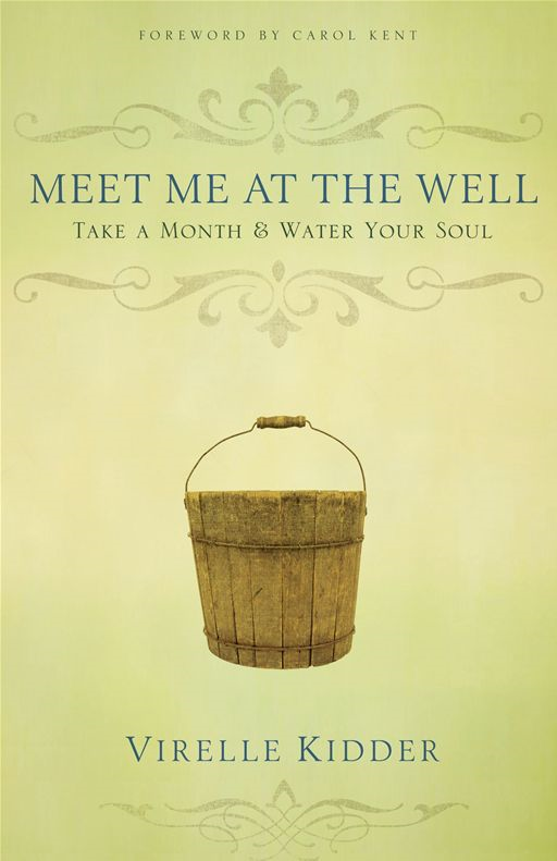 Meet Me At The Well By: Virelle F. Kidder