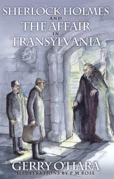 Sherlock Holmes and the Affair in Transylvania By: Gerry O'Hara